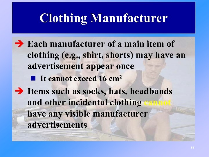 Clothing Manufacturer è Each manufacturer of a main item of clothing (e. g. ,
