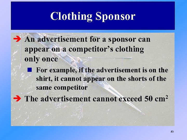 Clothing Sponsor è An advertisement for a sponsor can appear on a competitor's clothing