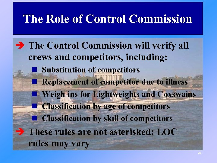 The Role of Control Commission è The Control Commission will verify all crews and