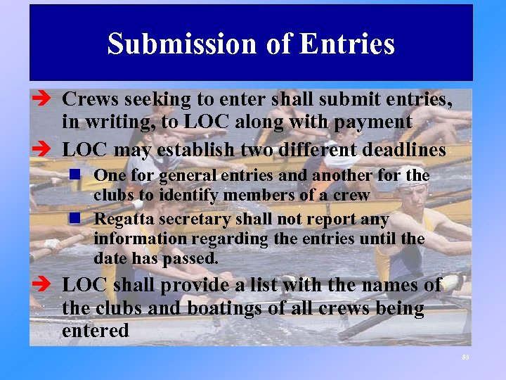 Submission of Entries è Crews seeking to enter shall submit entries, in writing, to