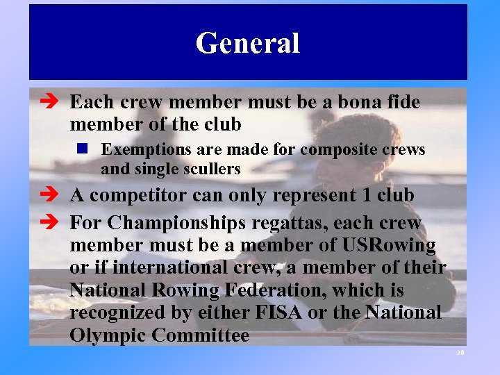 General è Each crew member must be a bona fide member of the club