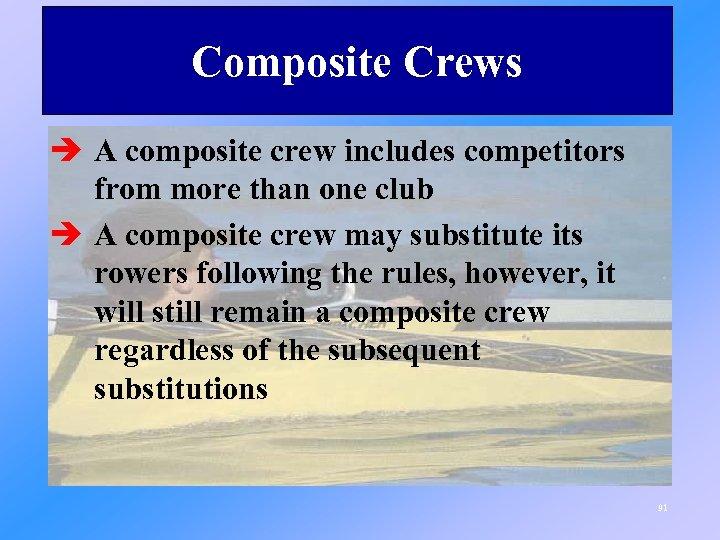Composite Crews è A composite crew includes competitors from more than one club è
