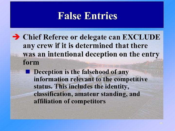 False Entries è Chief Referee or delegate can EXCLUDE any crew if it is