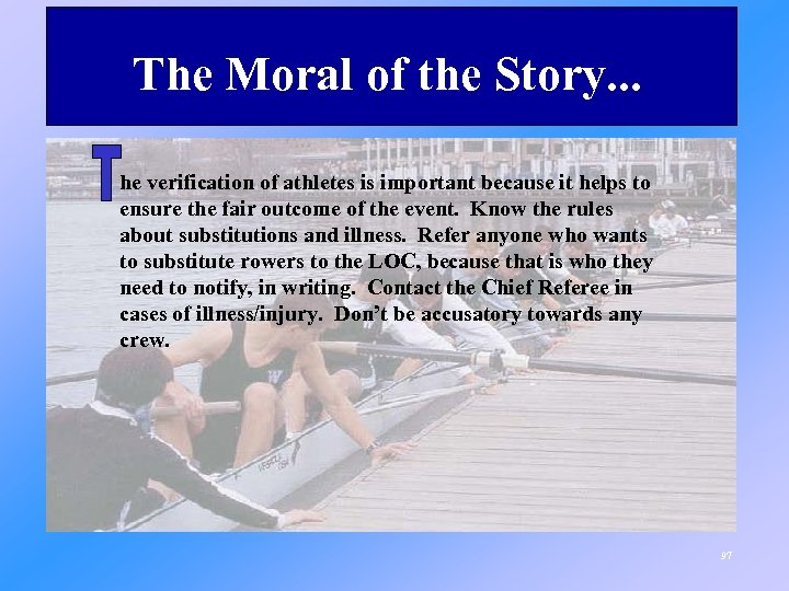 The Moral of the Story. . . he verification of athletes is important because