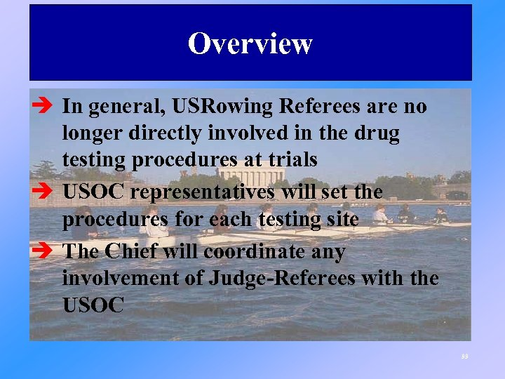 Overview è In general, USRowing Referees are no longer directly involved in the drug
