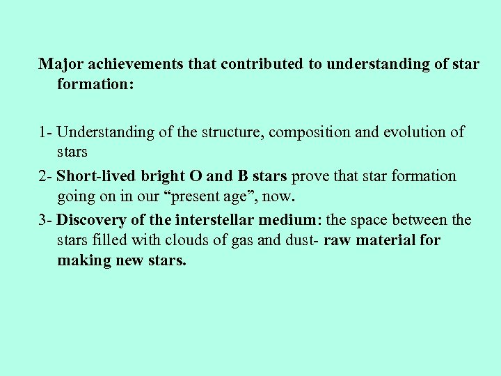 Major achievements that contributed to understanding of star formation: 1 - Understanding of the