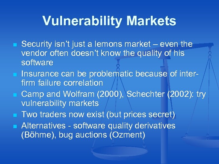 Vulnerability Markets n n n Security isn't just a lemons market – even the