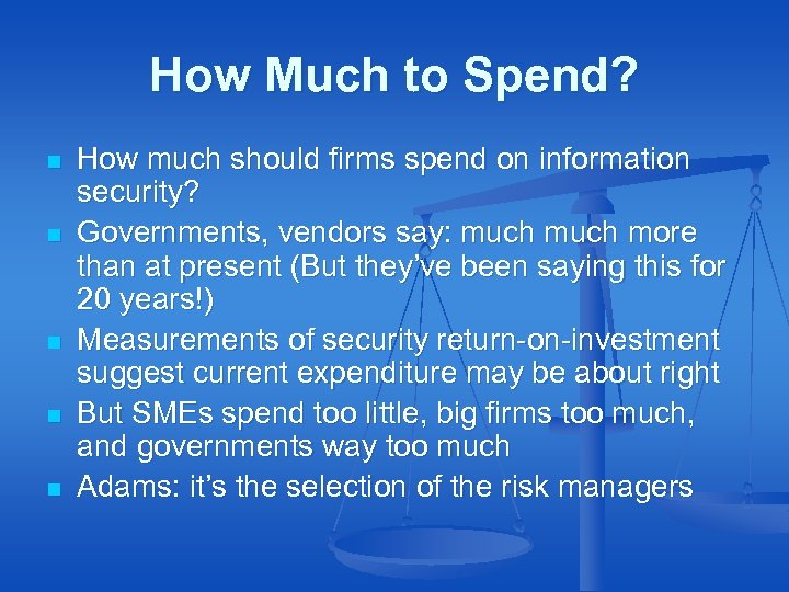 How Much to Spend? n n n How much should firms spend on information
