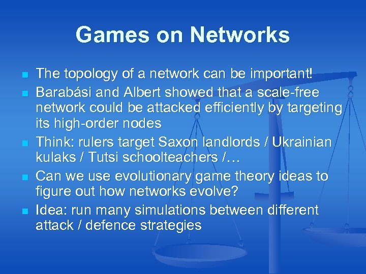 Games on Networks n n n The topology of a network can be important!