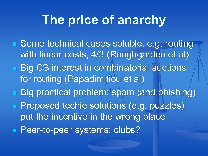 The price of anarchy n n n Some technical cases soluble, e. g. routing