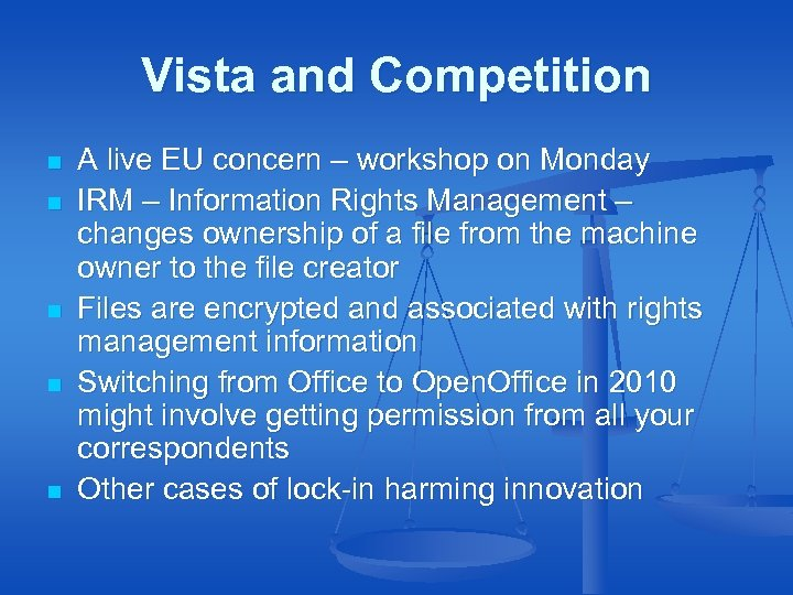 Vista and Competition n n A live EU concern – workshop on Monday IRM