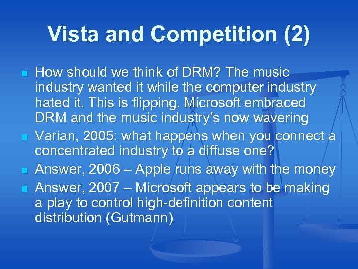 Vista and Competition (2) n n How should we think of DRM? The music