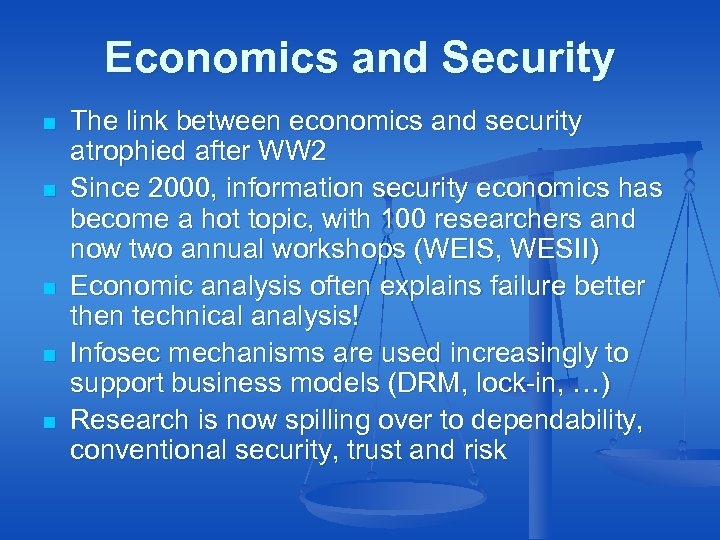 Economics and Security n n n The link between economics and security atrophied after