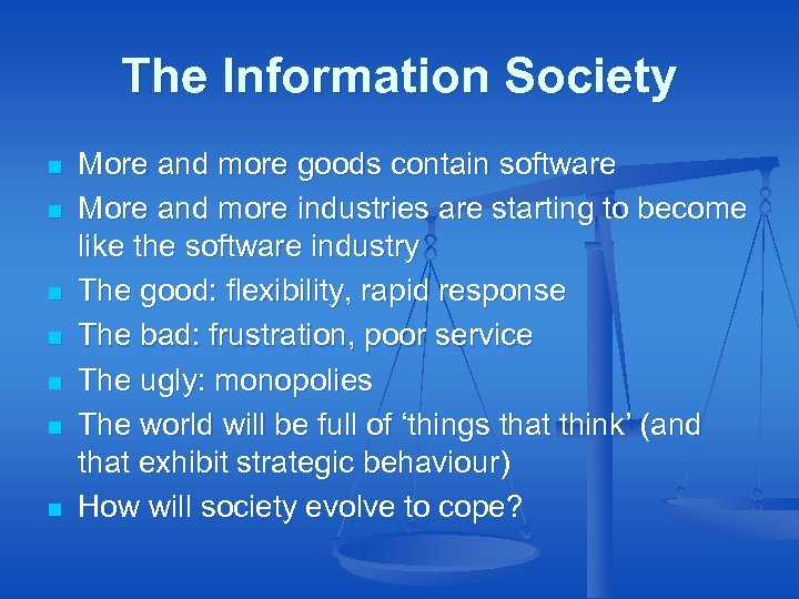 The Information Society n n n n More and more goods contain software More