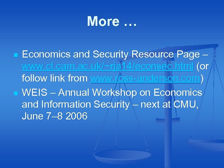 More … n n Economics and Security Resource Page – www. cl. cam. ac.