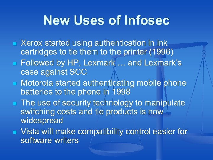 New Uses of Infosec n n n Xerox started using authentication in ink cartridges