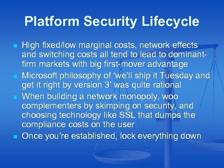 Platform Security Lifecycle n n High fixed/low marginal costs, network effects and switching costs