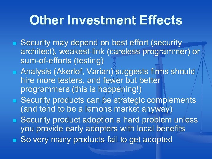 Other Investment Effects n n n Security may depend on best effort (security architect),