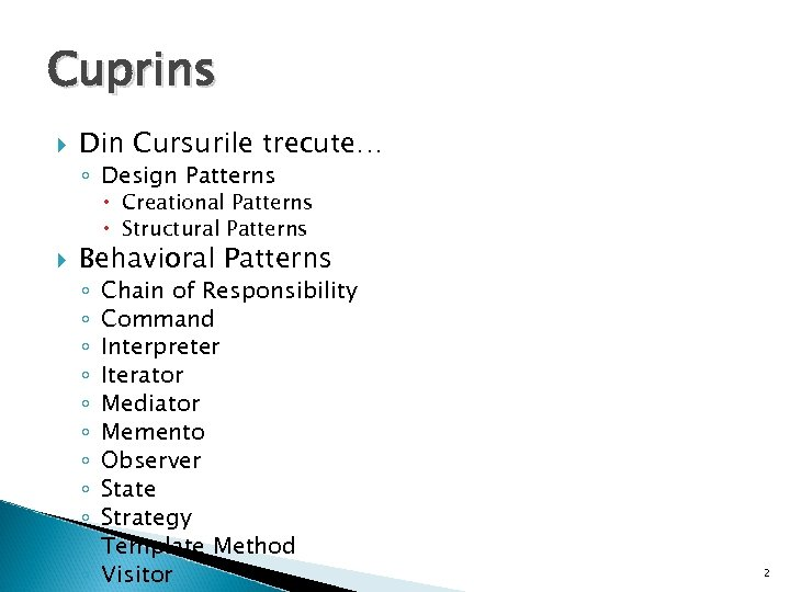 Cuprins Din Cursurile trecute… ◦ Design Patterns Creational Patterns Structural Patterns Behavioral Patterns ◦
