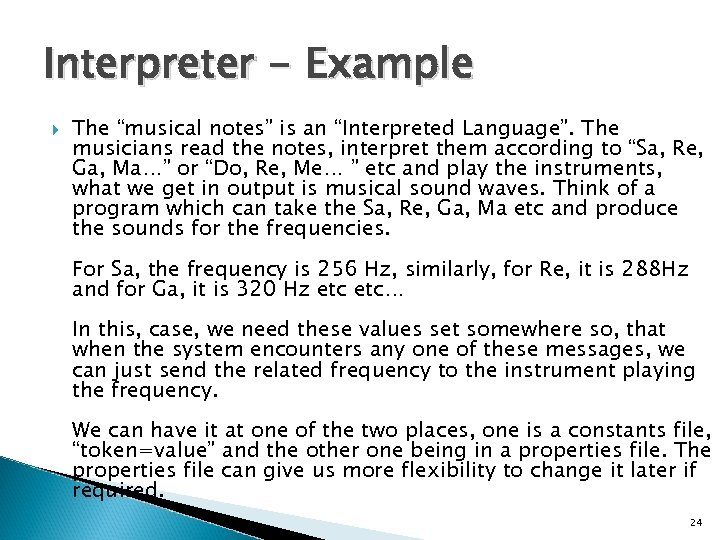 "Interpreter - Example The ""musical notes"" is an ""Interpreted Language"". The musicians read the"