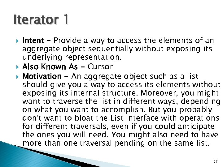 Iterator 1 Intent - Provide a way to access the elements of an aggregate