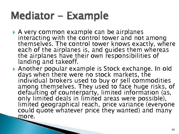 Mediator - Example A very common example can be airplanes interacting with the control