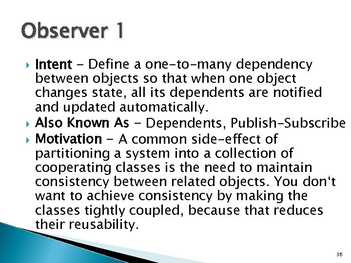 Observer 1 Intent - Define a one-to-many dependency between objects so that when one