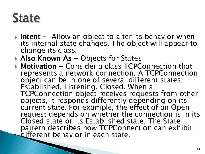 State Intent - Allow an object to alter its behavior when its internal state