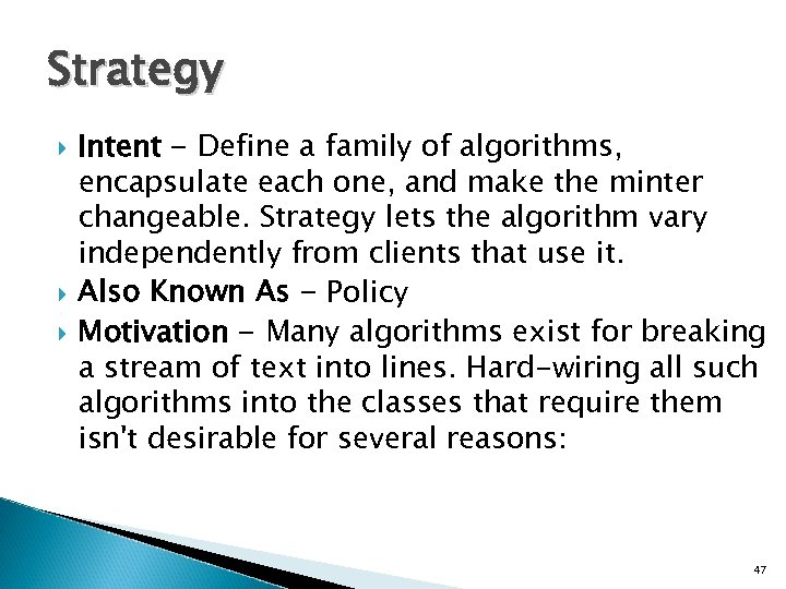 Strategy Intent - Define a family of algorithms, encapsulate each one, and make the