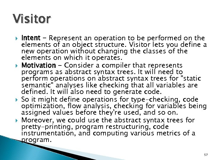 Visitor Intent - Represent an operation to be performed on the elements of an