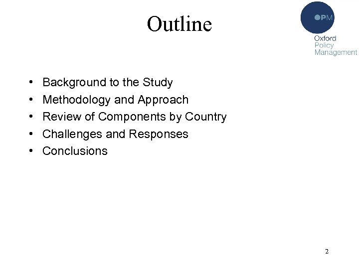 Outline • • • Background to the Study Methodology and Approach Review of Components