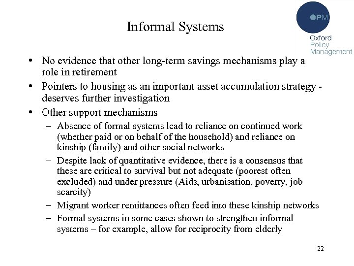 Informal Systems • No evidence that other long-term savings mechanisms play a role in