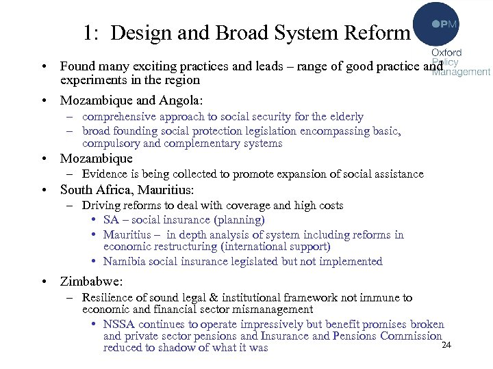 1: Design and Broad System Reform • Found many exciting practices and leads –