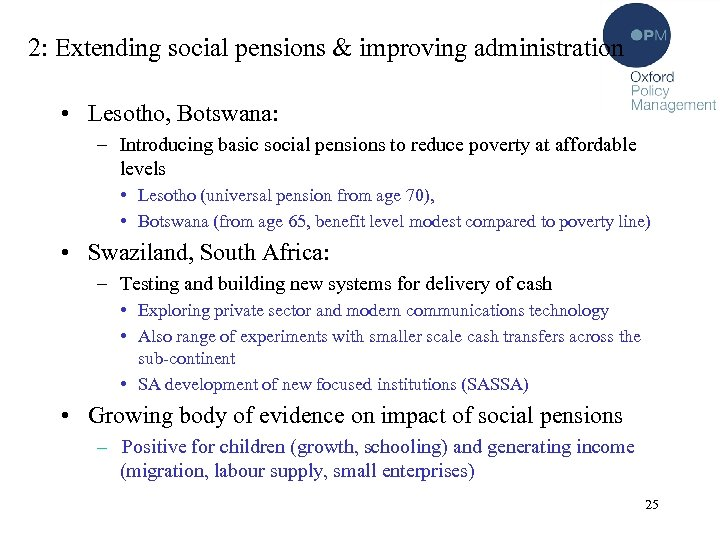 2: Extending social pensions & improving administration • Lesotho, Botswana: – Introducing basic social