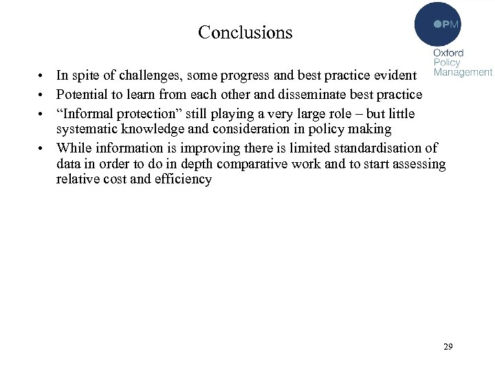 Conclusions • In spite of challenges, some progress and best practice evident • Potential