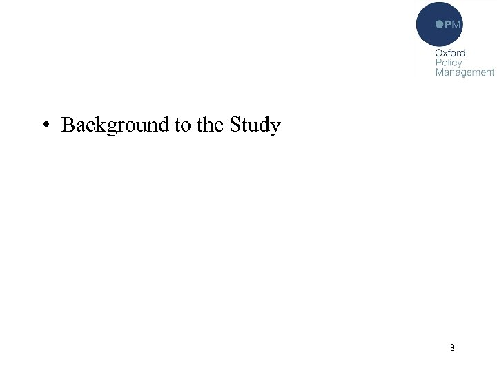 • Background to the Study 3