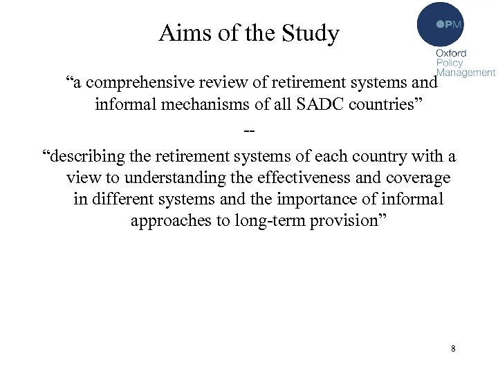 """Aims of the Study """"a comprehensive review of retirement systems and informal mechanisms of"""