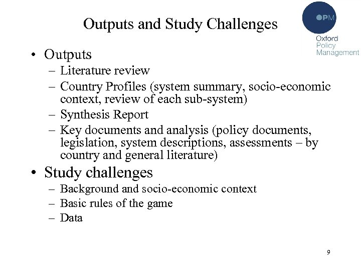 Outputs and Study Challenges • Outputs – Literature review – Country Profiles (system summary,