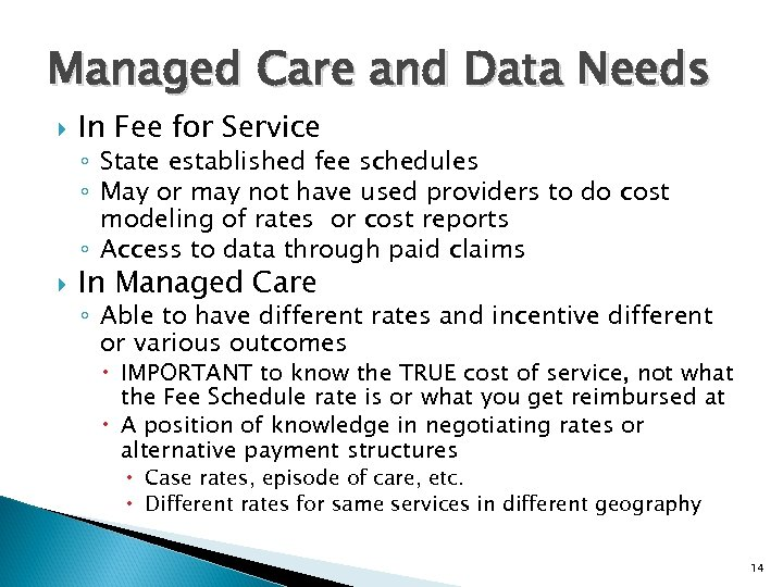 Managed Care and Data Needs In Fee for Service ◦ State established fee schedules