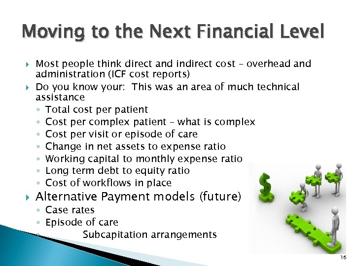 Moving to the Next Financial Level Most people think direct and indirect cost –