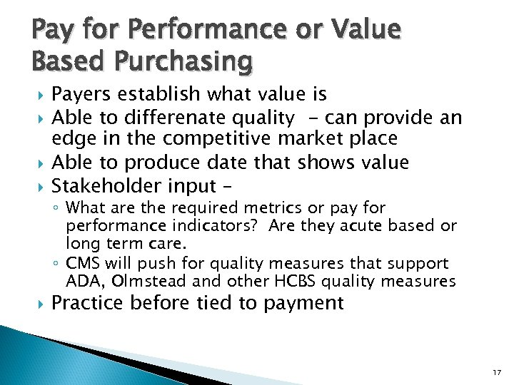 Pay for Performance or Value Based Purchasing Payers establish what value is Able to