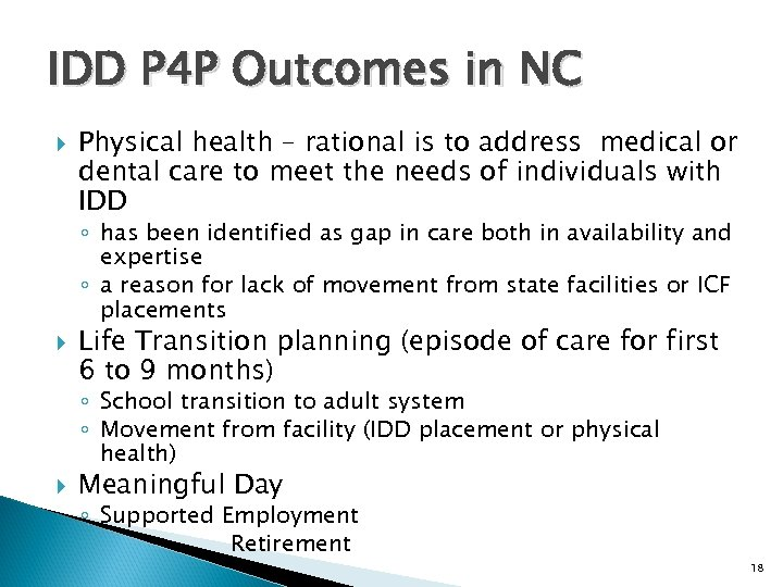 IDD P 4 P Outcomes in NC Physical health – rational is to address