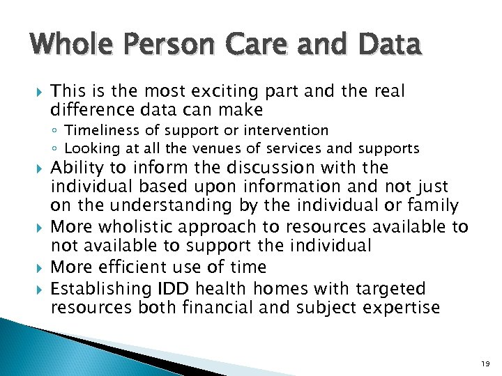 Whole Person Care and Data This is the most exciting part and the real