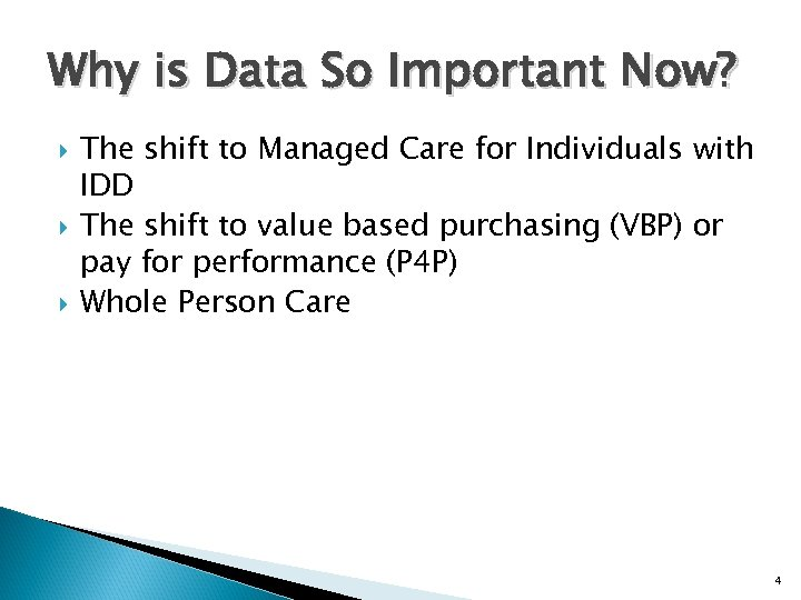 Why is Data So Important Now? The shift to Managed Care for Individuals with