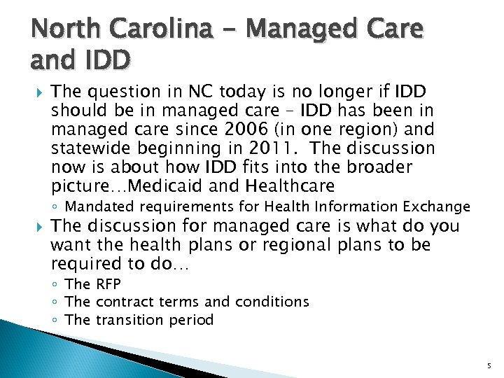 North Carolina - Managed Care and IDD The question in NC today is no