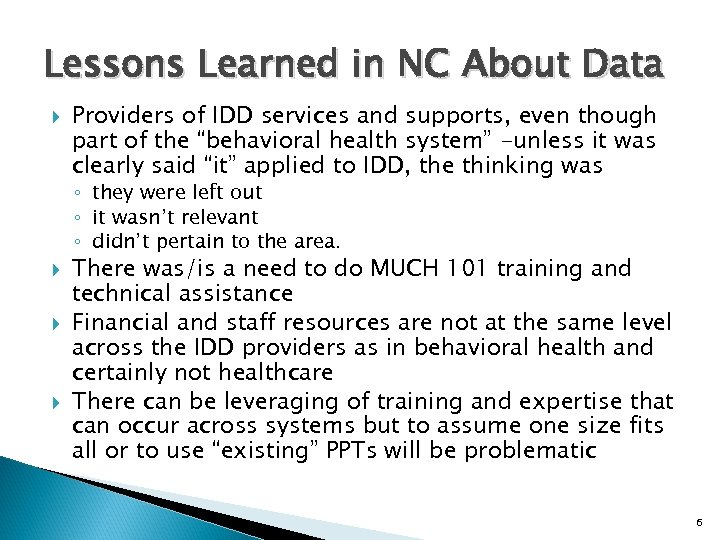 Lessons Learned in NC About Data Providers of IDD services and supports, even though