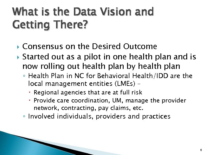 What is the Data Vision and Getting There? Consensus on the Desired Outcome Started
