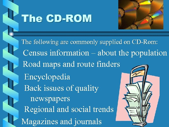 The CD-ROM The following are commonly supplied on CD-Rom: Census information – about the