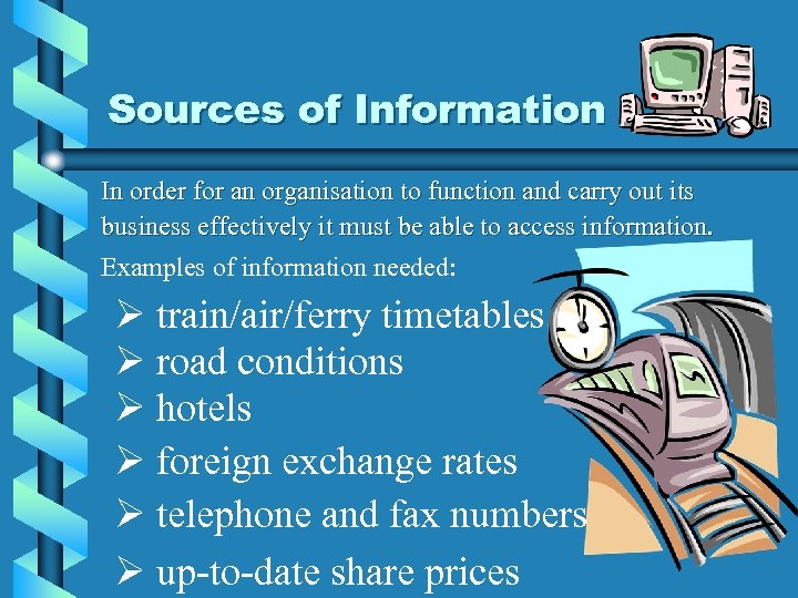 Sources of Information In order for an organisation to function and carry out its