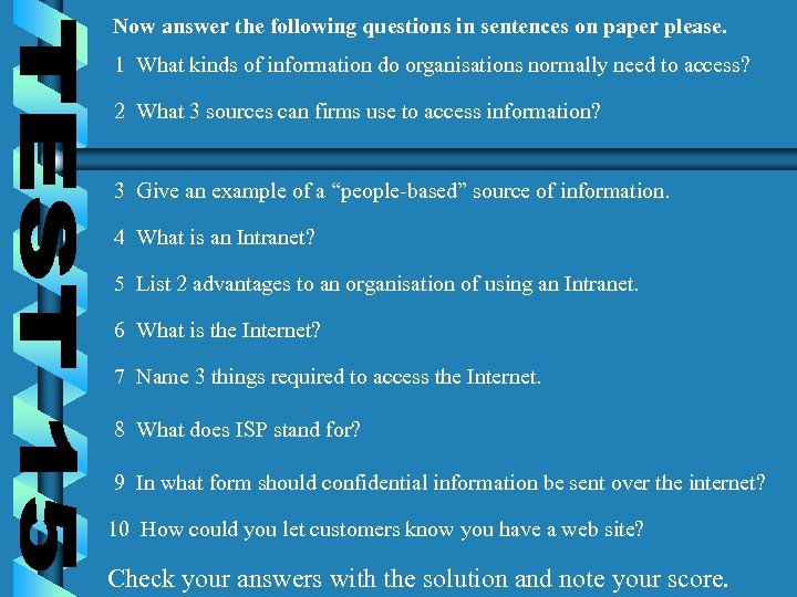Now answer the following questions in sentences on paper please. 1 What kinds of